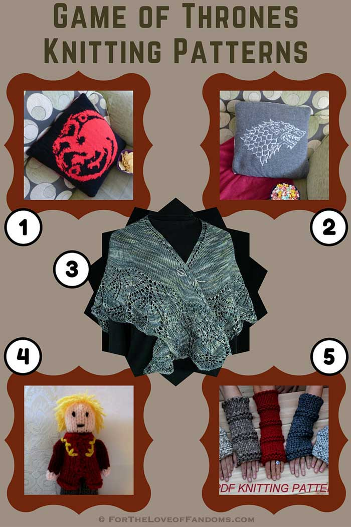 Game of Thrones Knitting Patterns • For The Love of Fandoms